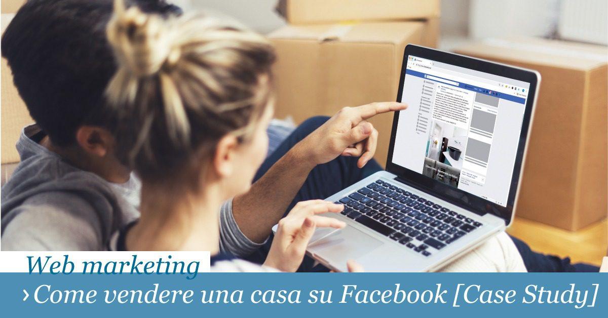 Come vendere una casa su Facebook [Case Study]